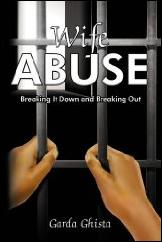 Wife Abuse: Breaking It Down and Breaking Out