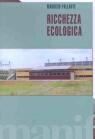Maurizio Pallante, Ricchezza ecologica